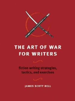 The Art of War for Writers: Fiction Writing Strategies, Tactics, and Exercises (Paperback)