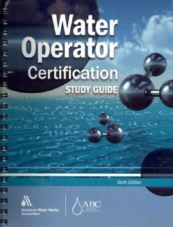 Water Operator Certification: A Guide to Preparing for Water Treatment and Distribution Operator Certification Exams (Paperback)