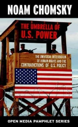 Umbrella of U.s. Power: The Universal Declaration of Human Rights and the Contradictions of U.s. Policy (Paperback)
