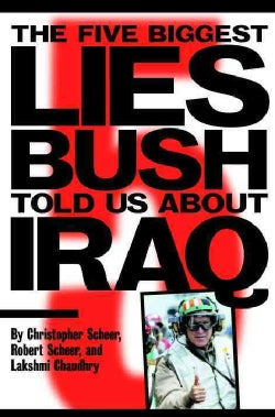 Five Biggest Lies Bush Told Us About Iraq (Paperback)
