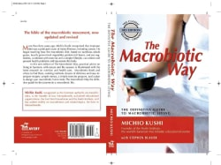 The Macrobiotic Way: The Complete Macrobiotic Lifestyle Book (Paperback)