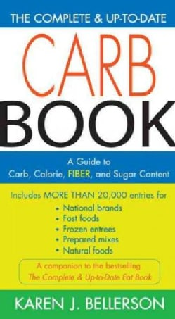 The Complete & Up-to-date Carb Book: A Guide to Carb, Calorie, Fiber, and Sugar Content (Paperback)