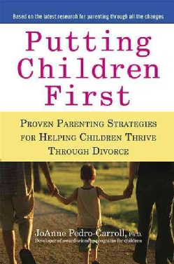 Putting Children First: Proven Parenting Strategies for Helping Children Thrive Through Divorce (Paperback)