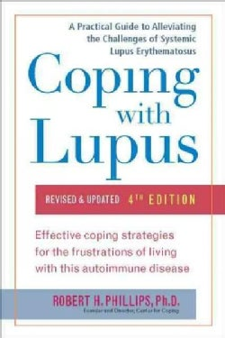 Coping With Lupus: A Practical Guide to Alleviating the Challenges of Systemic Lupus Erythematosus (Paperback)