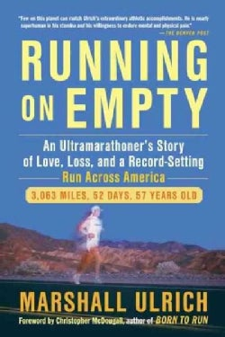 Running on Empty: An Ultramarathoner's Story of Love, Loss, and a Record-Setting Run Across America (Paperback)
