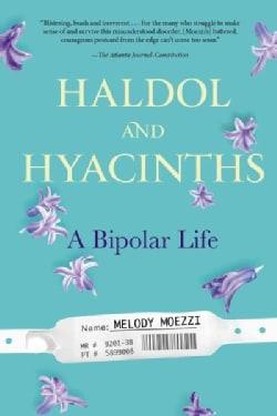 Haldol and Hyacinths: A Bipolar Life (Paperback)