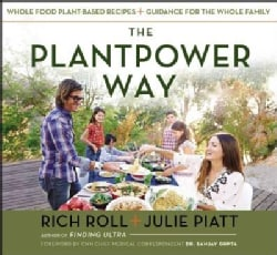 The Plantpower Way: Whole Food Plant-Based Recipes and Guidance for the Whole Family (Hardcover)