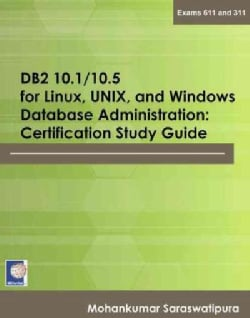 DB2 10.1 / 10.5 for Linux, UNIX, and Windows Database Administration: Certification Study Guide (Paperback)