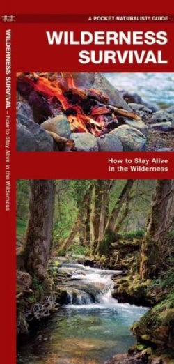 Wilderness Survival: A Folding Pocket Guide on How to Stay Alive in the Wilderness (Paperback)