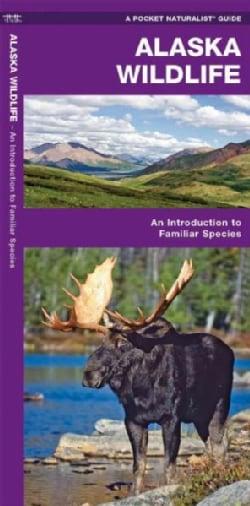 Alaska Wildlife: A Folding Pocket Guide to Familiar Species (Paperback)