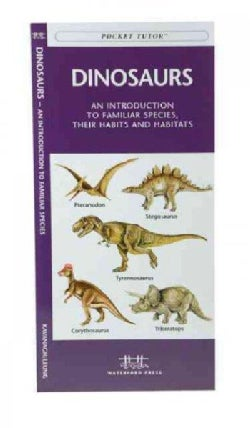 Dinosaurs: An Introduction to Familiar Species, Their Habits and Habitats (Wallchart)