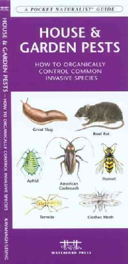House & Garden Pests: How to Organically Control Common Invasive Species (Pamphlet)