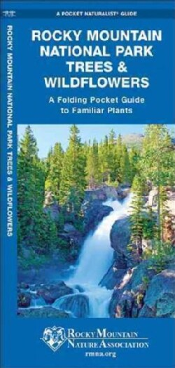 Rocky Mountain National Park Trees & Wildflowers: An Introduction to Familiar Species (Wallchart)