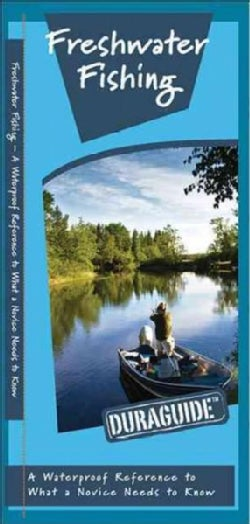 Freshwater Fishing: A Waterproof Pocket Reference to What a Novice Needs to Know (Pamphlet)