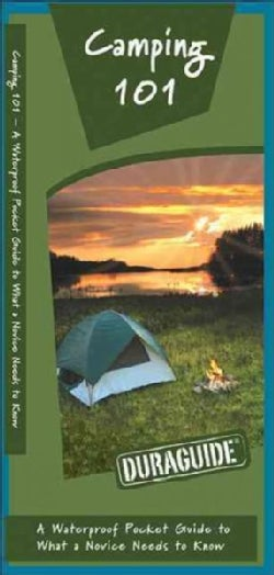 Camping 101: A Waterproof Pocket Guide to What a Novice Needs to Know (Pamphlet)
