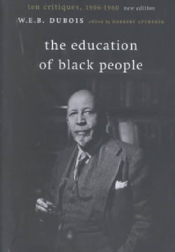The Education of Black People: Ten Critiques, 1906-1960 (Paperback)