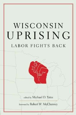 Wisconsin Uprising: Labor Fights Back (Paperback)