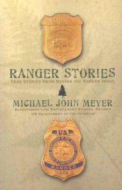 Ranger Stories: True Stories Behind the Ranger Image (Paperback)