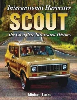 International Harvester Scout: The Complete Illustrated History (Paperback)