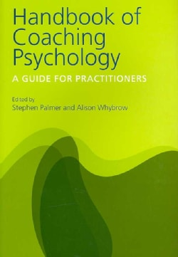 Handbook of Coaching Psychology: A Guide for Practitioners (Paperback)