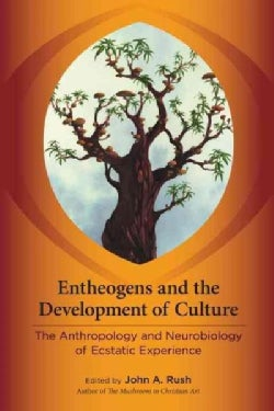Entheogens and the Development of Culture: The Anthropology and Neurobiology of Ecstatic Experience (Paperback)