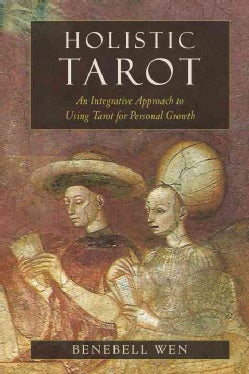 Holistic Tarot: An Integrative Approach to Using Tarot for Personal Growth (Paperback)