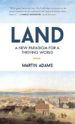 Land: A New Paradigm for a Thriving World (Paperback)