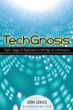 TechGnosis: Myth, Magic & Mysticism in the Age of Information (Paperback)