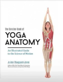 The Concise Book of Yoga Anatomy: An Illustrated Guide to the Science of Motion (Paperback)