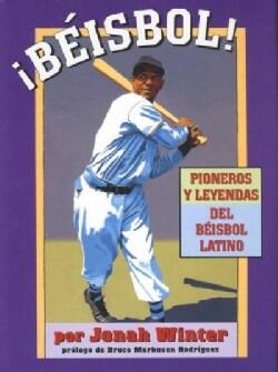 Beisbol!: Pioneros Y Leyendas Del Beisbol Latino (Paperback)