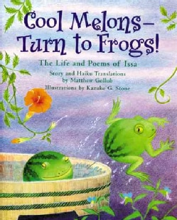 Cool Melons - Turn To Frogs!: The Life And Poems Of Issa (Paperback)