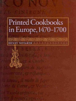 Printed Cookbooks in Europe, 1470-1700: A Bibliography of Early Modern Culinary Literature (Hardcover)