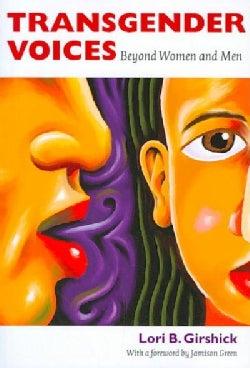 Transgender Voices: Beyond Women and Men (Paperback)