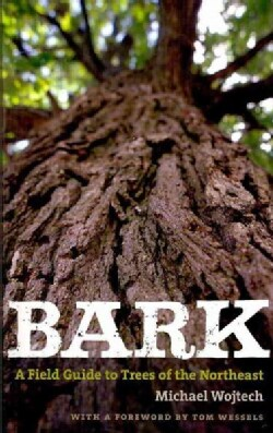 Bark: A Field Guide to Trees of the Northeast (Paperback)