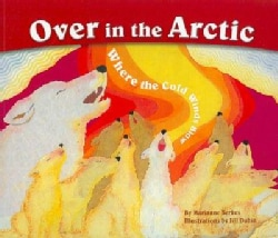 Over in the Arctic: Where the Cold Winds Blow (Paperback)