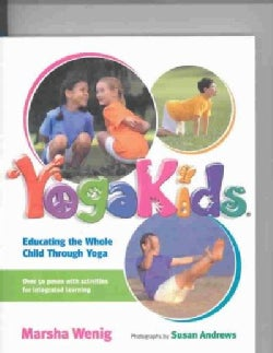 YogaKids: Educating the Whole Child Through Yoga (Paperback)