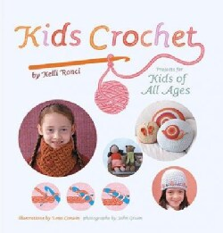 Kids Crochet: Projects For Kids of All Ages (Hardcover)