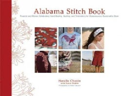 Alabama Stitch Book: Projects and Stories Celebrating Hand-sewing, Quilting and Embroidery for Contemporary Susta... (Hardcover)