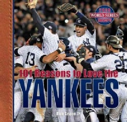 101 Reasons to Love the Yankees (Hardcover)