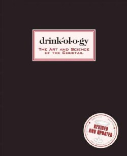 Drinkology: The Art and Science of the Cocktail (Hardcover)