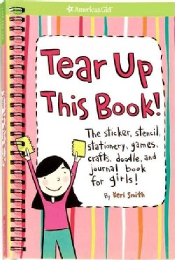 Tear Up This Book!: The Sticker, Stencil, Stationery, Games, Crafts, Doodle, And Journal Book For Girls! (Paperback)