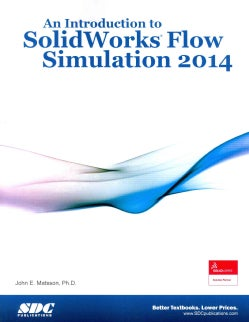 An Introduction to Solidworks Flow Simulation 2014 (Paperback)