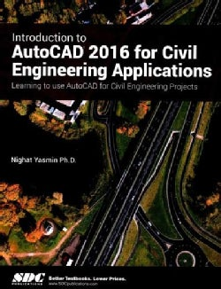 Introduction to Autocad 2016 for Civil Engineering Applications (Paperback)