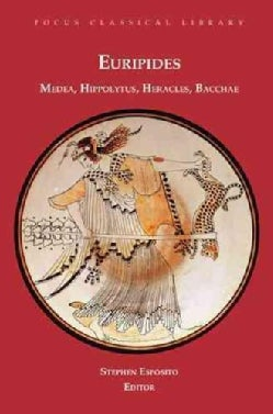 Medea, Hippolytus, Heracles, Bacchae: Medea, Hippolytus, Heracles, Bacchae (Paperback)