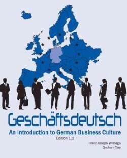 Geschaftsdeutsch: An Introduction to German Business Culture (Paperback)