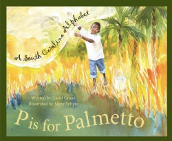 P Is for Palmetto: A South Carolina Alphabet (Hardcover)