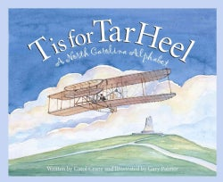 T Is for Tar Heel: A North Carolina Alphabet (Hardcover)
