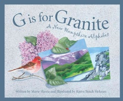 G Is for Granite: A New Hampshire Alphabet (Hardcover)