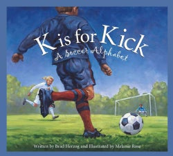 K Is for Kick: A Soccer Alphabet (Hardcover)