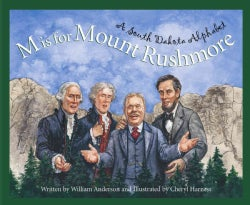 M Is For Mount Rushmore: A South Dakota Alphabet (Hardcover)